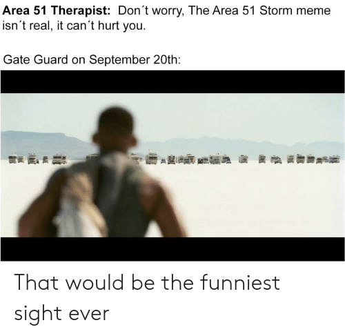 Area 51 Memes Are Just The Governments Way To Get The People To