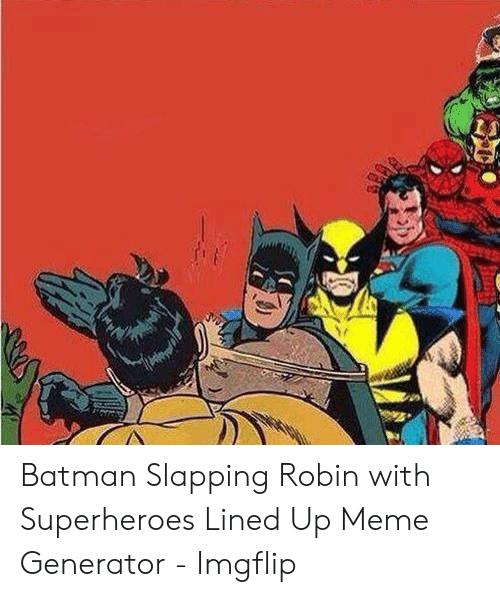 Hey Brother There S An Endless Shut Up Batman Slaps Robin