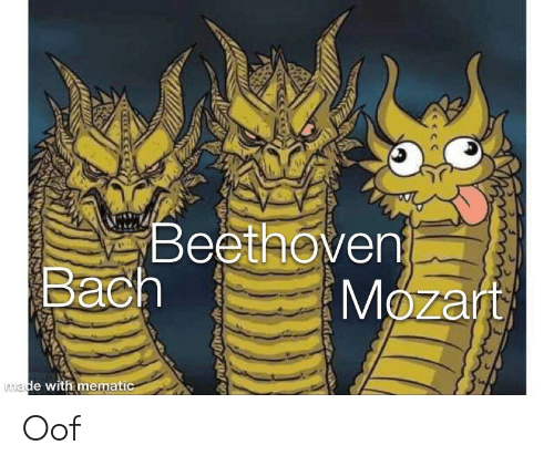 Beethoven Bach Mozart Made With Mematic Oof Beethoven Meme On Me Me