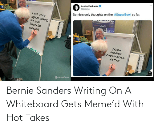 Bernie Sanders Writing On A Whiteboard Gets Meme D With Hot Takes