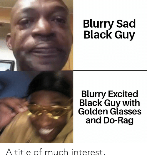 Create Meme Template Meme With A Black Man Memes With A Black