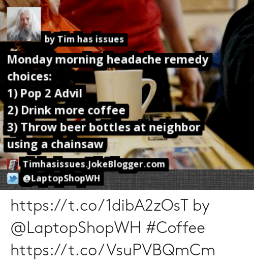 By Tim Has Issues Monday Morning Headache Remedy Choices 1 Pop 2