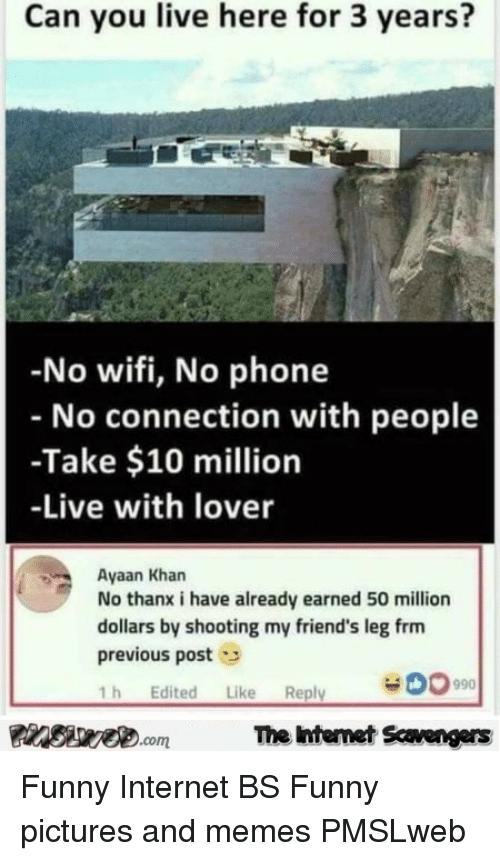 Can You Live Here For 3 Years No Wifi No Phone No Connection