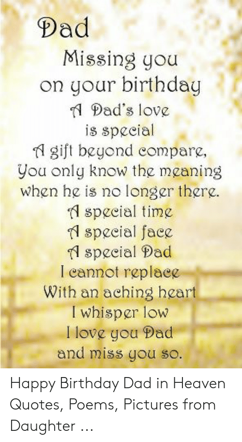 Dad Missing You On Your Birthday 1 Dad S Love Is Speeial Fl Gift Beyond Compare You Onlg Know The Mganing When He Is No Longer There A Speeial Time Speeial Face 1