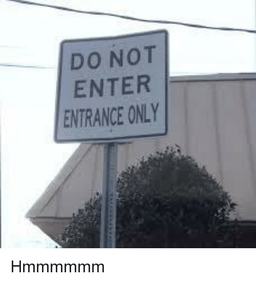 Stop Nay Do Not Enter When She Says Fine Go Ahead And Do Whatever