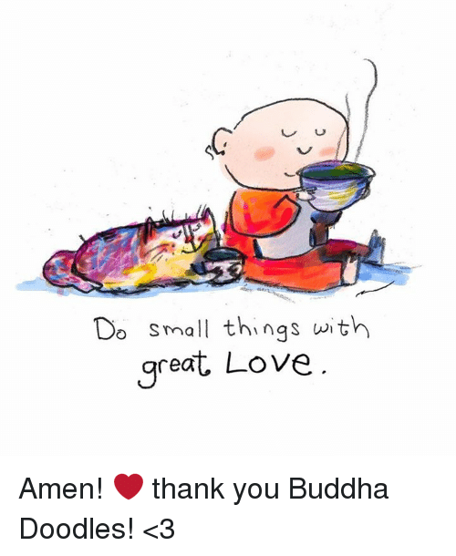 Download Do Small Things With Great Love Amen! ️ Thank You Buddha ...