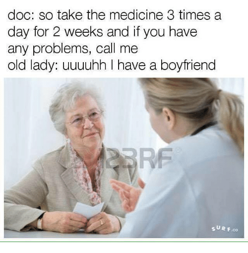 Doc So Take The Medicine 3 Times A Day For 2 Weeks And If You Have