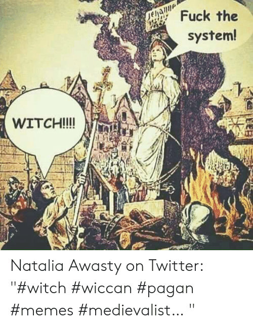 E Fuck The System Witch Natalia Awasty On Twitter Witch
