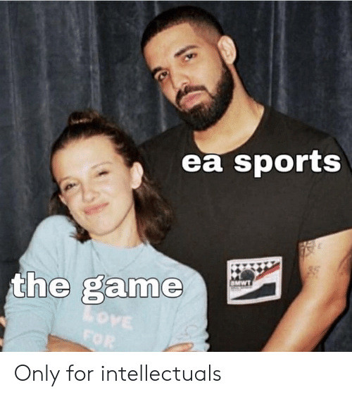 Ea Sports The Game Love For Omwt Only For Intellectuals Love