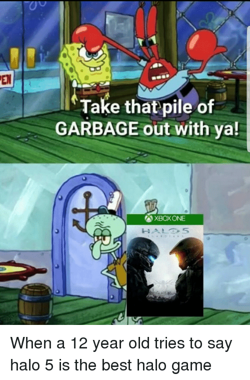 En Take That Pile Of Garbage Out With Ya Xboxone Funny Meme On