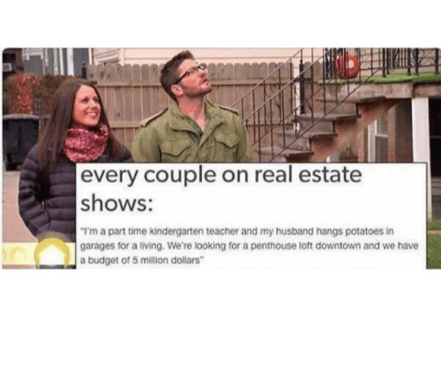 Funny Meme And Budget Every Couple On Real Estate Shows I
