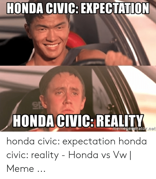 Expectation Honda Civic Honda Civic Reality Memegernerato Riet