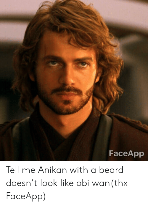 Faceapp Tell Me Anikan With A Beard Doesn T Look Like Obi Wanthx