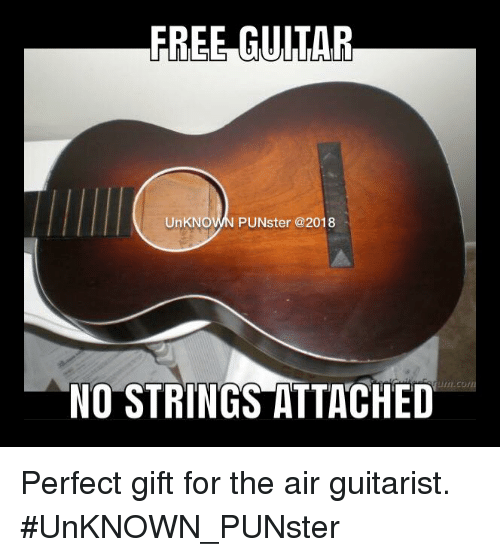 Free Guitar Unknown Punster No Strings Attached Perfect Gift For