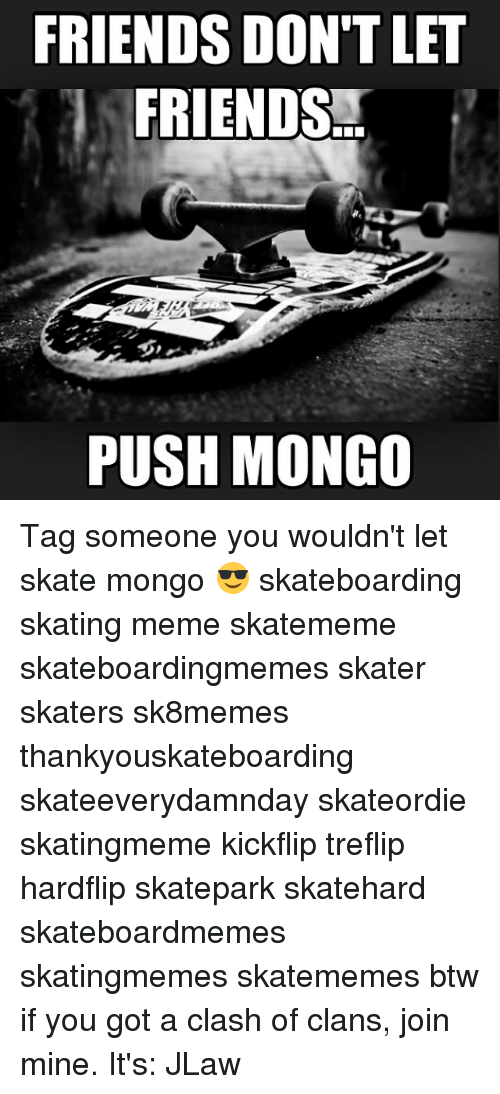 Friends Don T Let Friends Push Mongo Tag Someone You Wouldn T Let