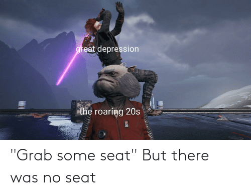 Great Depression The Roaring 20s Grab Some Seat But There Was No