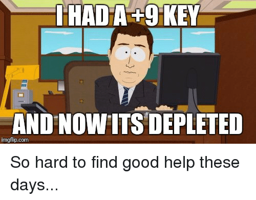 Hard To Find Good Help These Days Dankmemes