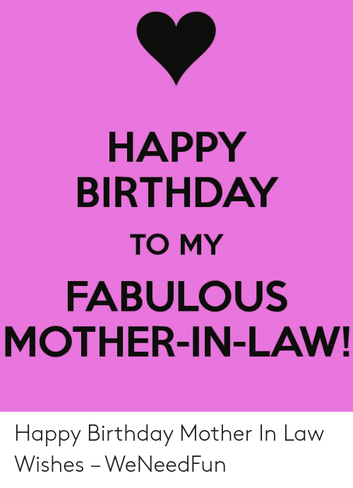Happy Birthday To My Fabulous Mother In Law Happy Birthday Mother In Law Wishes Weneedfun Birthday Meme On Me Me