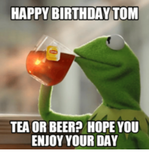 Birthday Beer Funny Happy Tom
