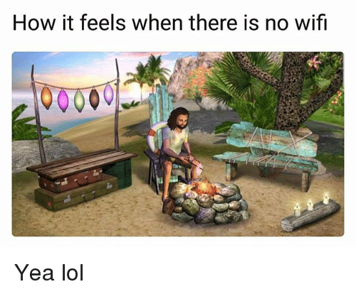 How It Feels When There Is No Wifi Yea Lol Funny Meme On Me Me
