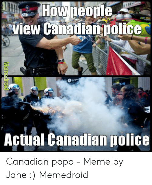 How People View Canadian Ipolice Eedoe Actual Canadian Police