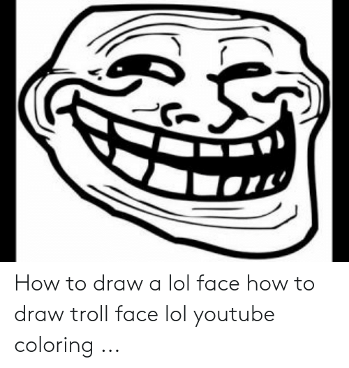 How To Draw A Lol Face How To Draw Troll Face Lol Youtube Coloring