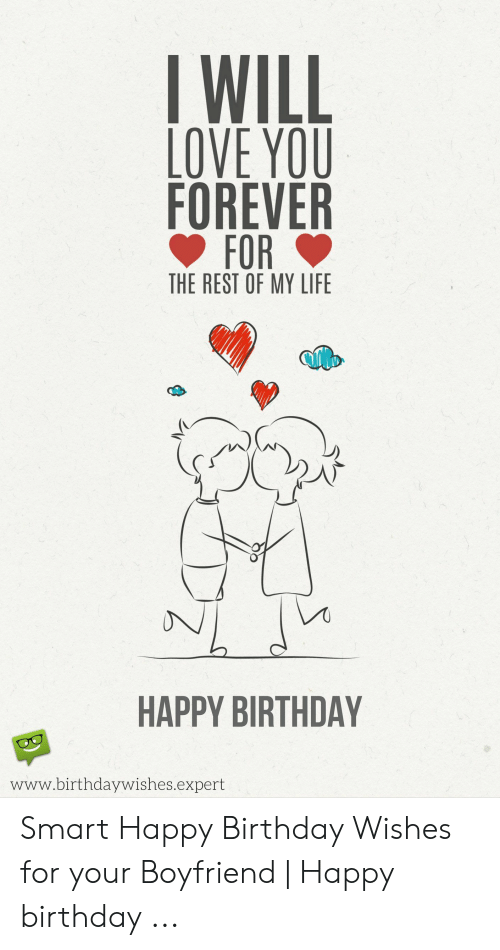 I Will Love You Forever The Rest Of My Life Happy Birthday Wwwbirthdaywishesexpert Smart Happy Birthday Wishes For Your Boyfriend Happy Birthday Birthday Meme On Me Me