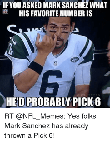 Image result for if you asked mark sanchez what his favorite num