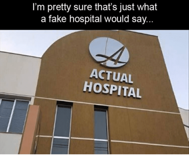 Fake Hospital And What Im Pretty Sure Thats Just What A
