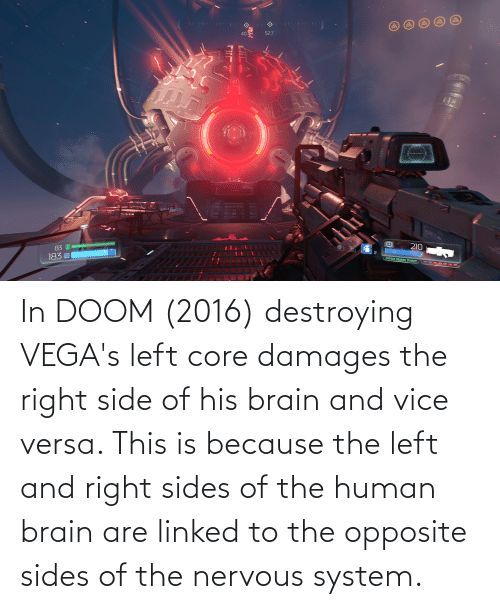 In Doom 2016 Destroying Vega S Left Core Damages The Right Side Of