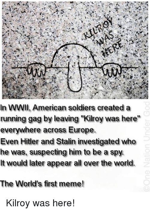 In Wwii American Soldiers Created A Running Gag By Leaving Kilroy