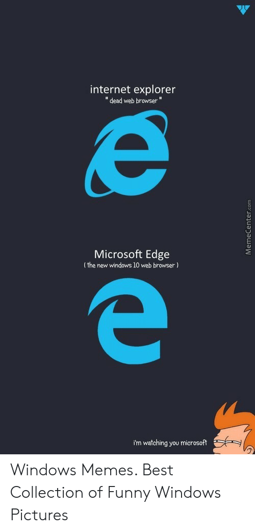 Internet Explorer Dead Web Browser Microsoft Edge The New Windows