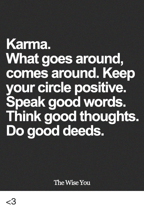 Karma What Goes Around Comes Around Keep Vour Circle Positive