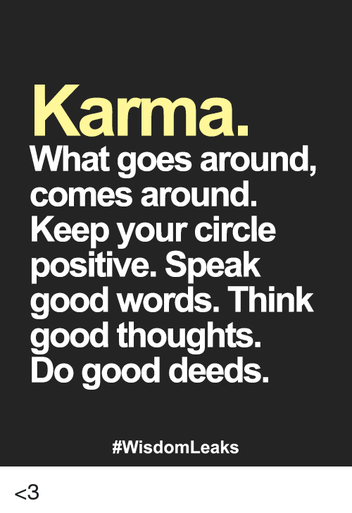 Karma Think Good Thoughts Say Nice Things Do Good For Others