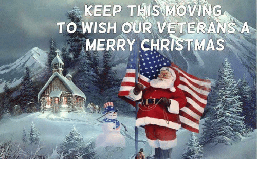 KEEP THIS MOVING TO WISH OUR VETERANS A MERRY CHRISTMAS