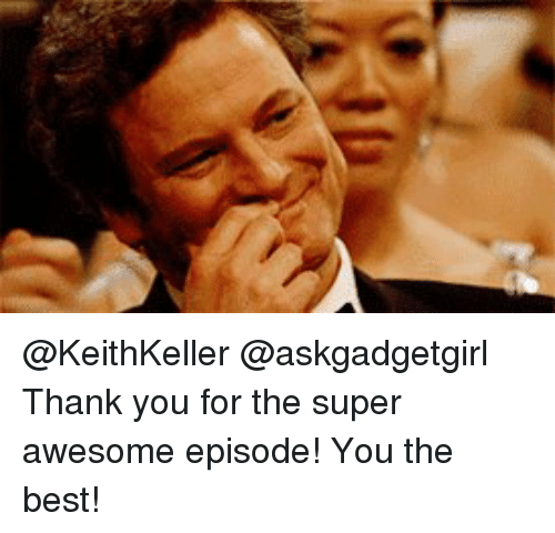 Thank You For The Super Awesome Episode You The Best Meme On Me Me