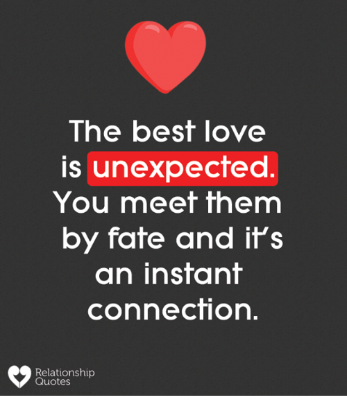 Lhe Best Love Is Unexpected You Meet Them By Fate And Il S An