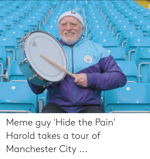 Meme Guy Hide The Pain Harold Takes A Tour Of Manchester City