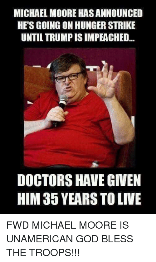 Michael Moore Has Announced He S Going On Hunger Strike Until