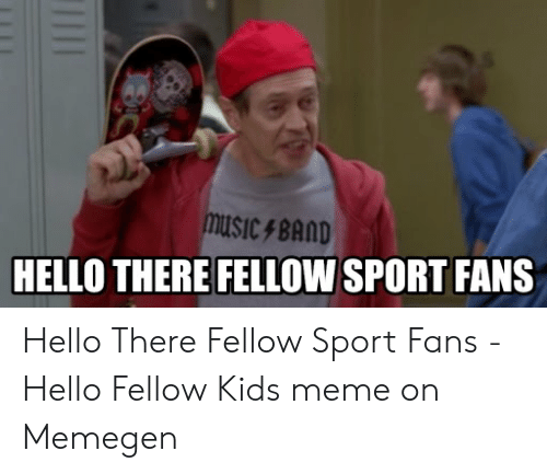 Music Band Hello There Fellow Sport Fans Hello There Fellow Sport