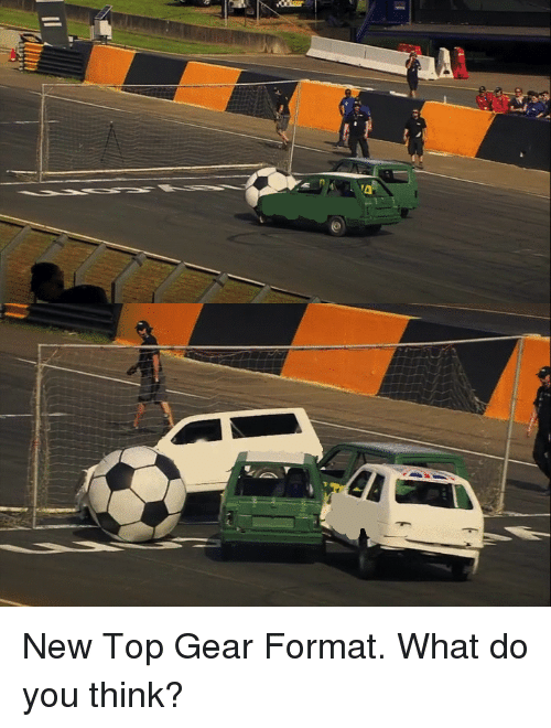 New Top Gear Format What Do You Think Top Gear Meme On Me Me