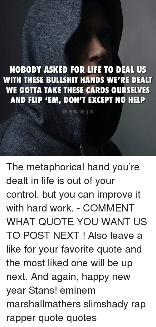 Nobody Asked For Life To Deal Us With These Bullshit Hands We Re