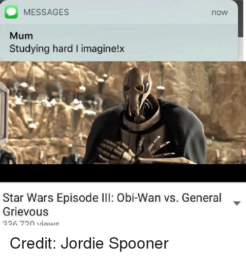O Messages Now Mum Studying Hard I Imagine X Star Wars Episode Lll