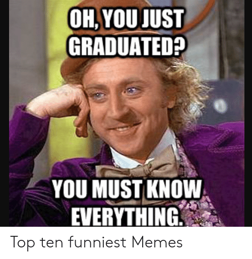 Ohyou Just Graduated You Must Know Everything Top Ten Funniest