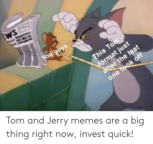 Ou Guys One Tom And Jerry Memes Are A Big Thing Right Now Invest