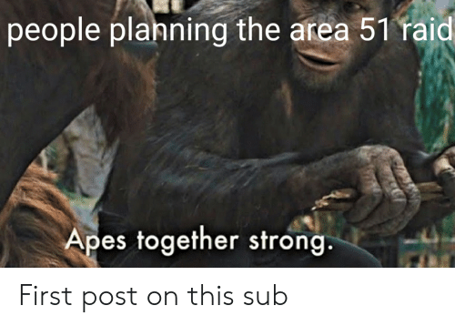 People Planning The Area 51 Raid Apes Together Strong First Post