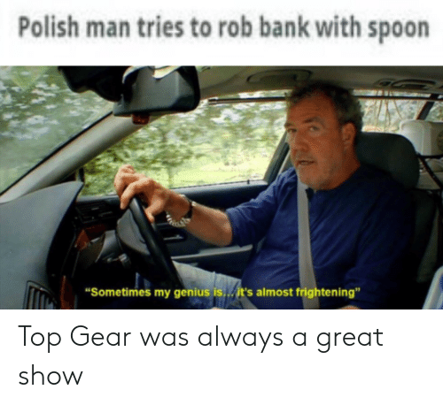 Polish Man Tries To Rob Bank With Spoon Sometimes My Genius Isit S
