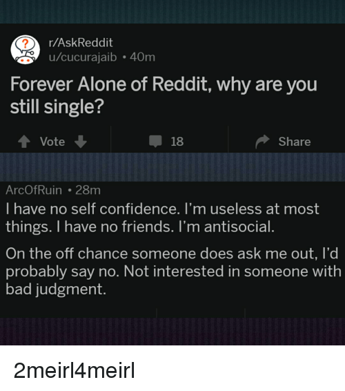 Forever alone dating reddit