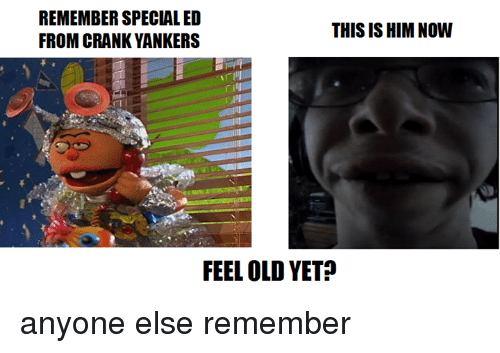 Special Ed Crank Yankers Yay