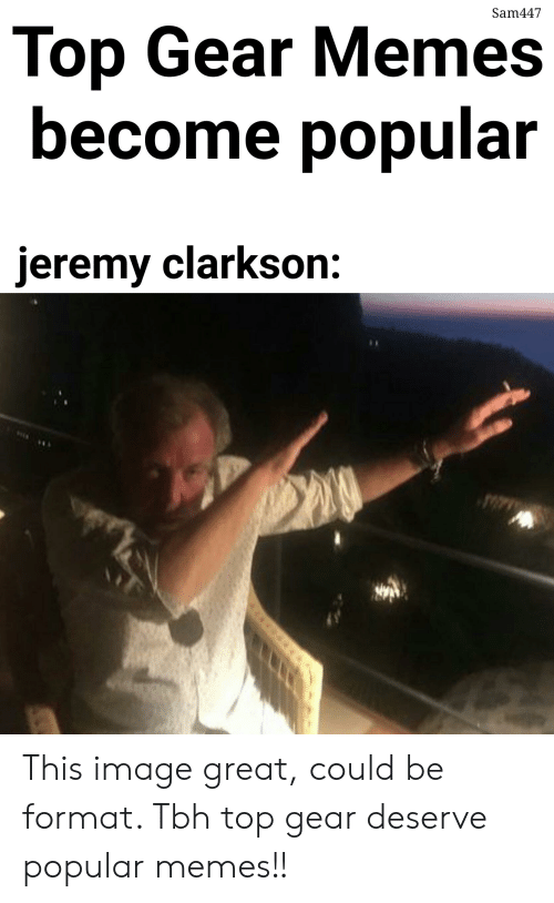 Sam447 Top Gear Memes Become Popular Jeremy Clarkson This Image